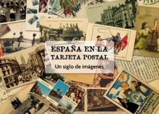 España en la tarjeta postal. Un siglo de imágenes