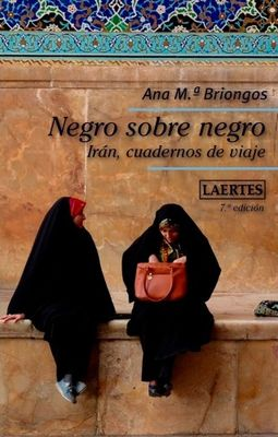 Negro sobre negro. Irán, cuadernos de viaje