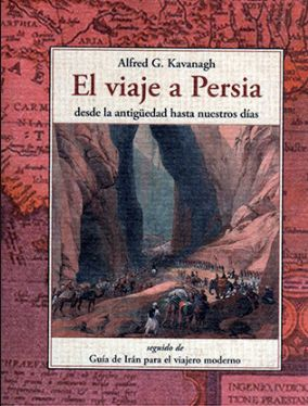 El viaje a Persia, desde la antigüedad hasta nuestros días