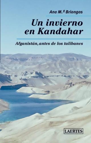 Un invierno en Kandahar. Afganistán antes de los talibanes