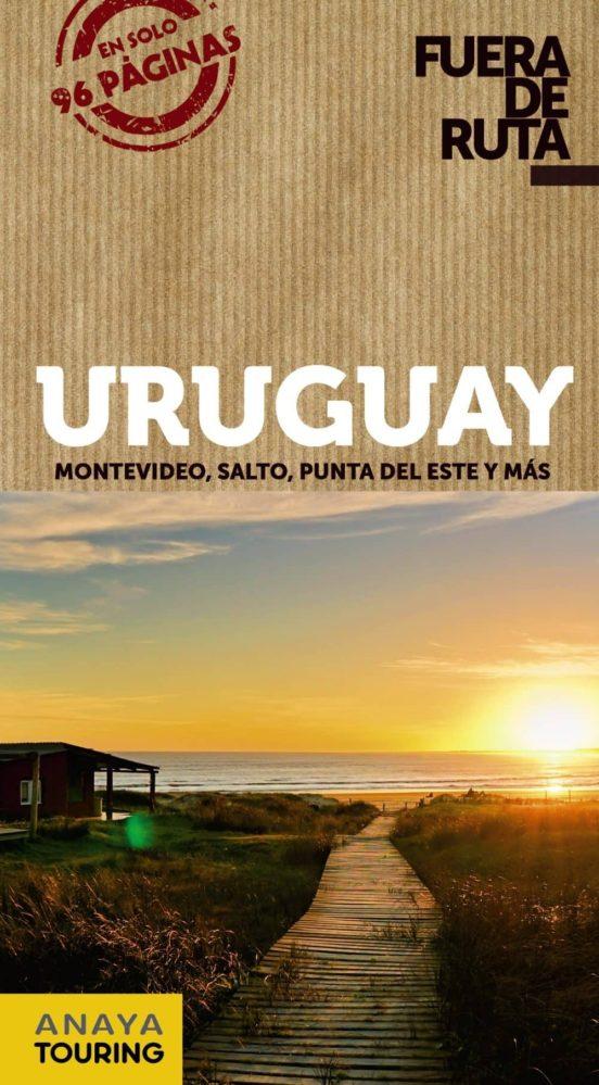 Uruguay Fuera de ruta 2019. Montevideo, Salto, Punta del Este y más