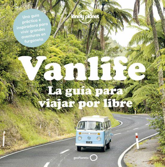 Vanlife. La guía para viajar por libre