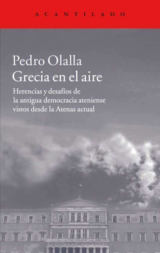 Grecia en el aire. Herencias y desafíos de la antigua democracia ateniense vistors desde la Atenas actual