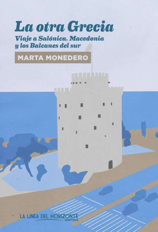 La otra Grecia. Viaje a Salónica, Macedonia y los Balcanes del sur