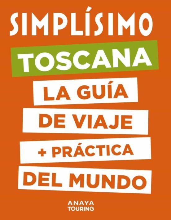 Simplísimo Toscana 2020. La guía de viaje + práctica del mundo