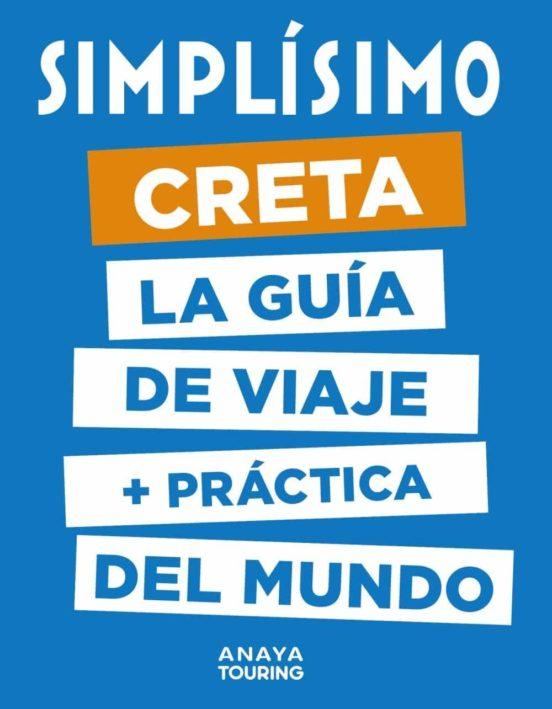 Simplísimo Creta 2020. La guía de viaje + práctica del mundo