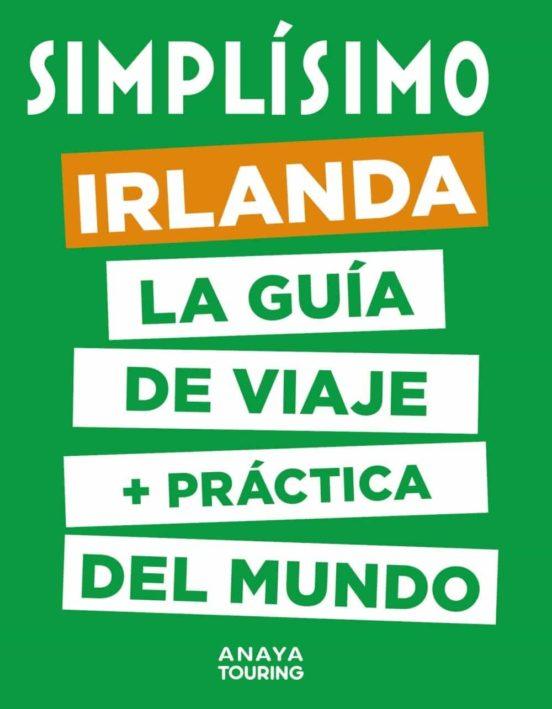 Simplísimo Irlanda 2020. La guía de viaje + práctica del mundo