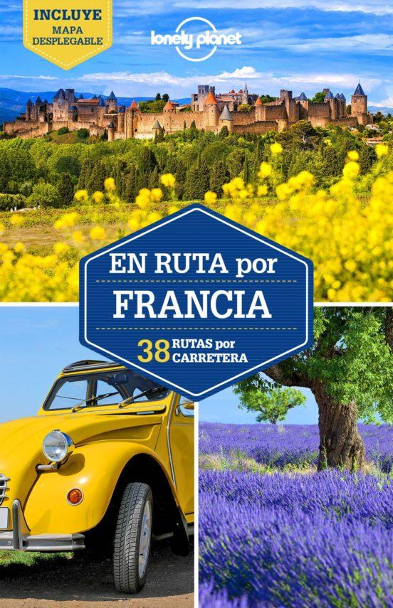 En ruta por Francia 38 rutas por carretera 2017