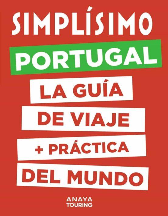 Simplísimo Portugal 2020. La guía de viaje + práctica del mundo