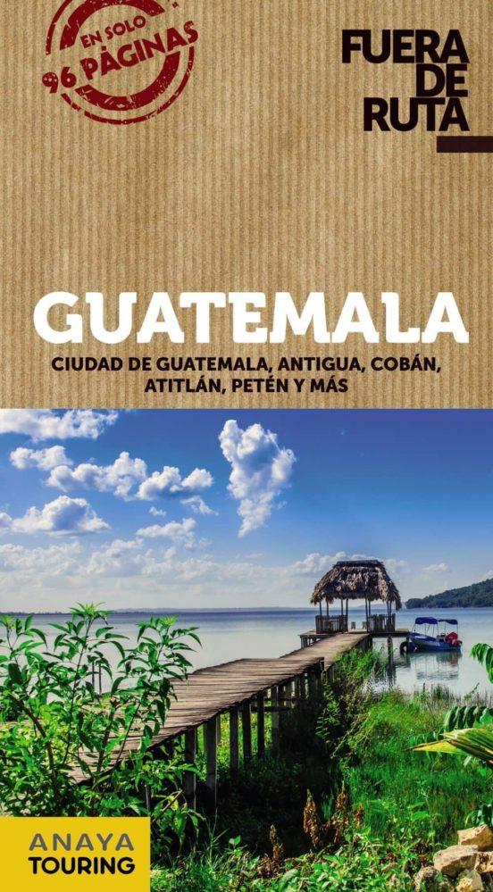 Guatemala Fuera de Ruta 2018. Guatemala, Antigua, Cobán, Atitlan