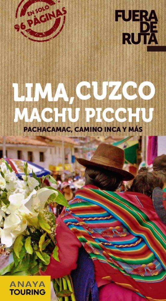 Lima, Cuzco, Machu Picchu Fuera de ruta 2019. Pachacamac, Camino inca y más
