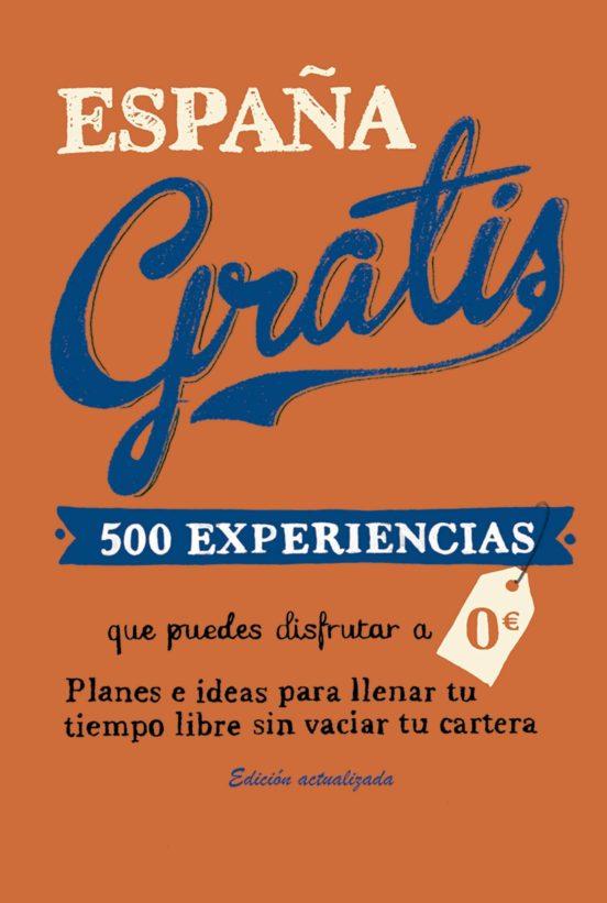 España gratis. 500 experiencias que puedes disfrutar a 0 euros