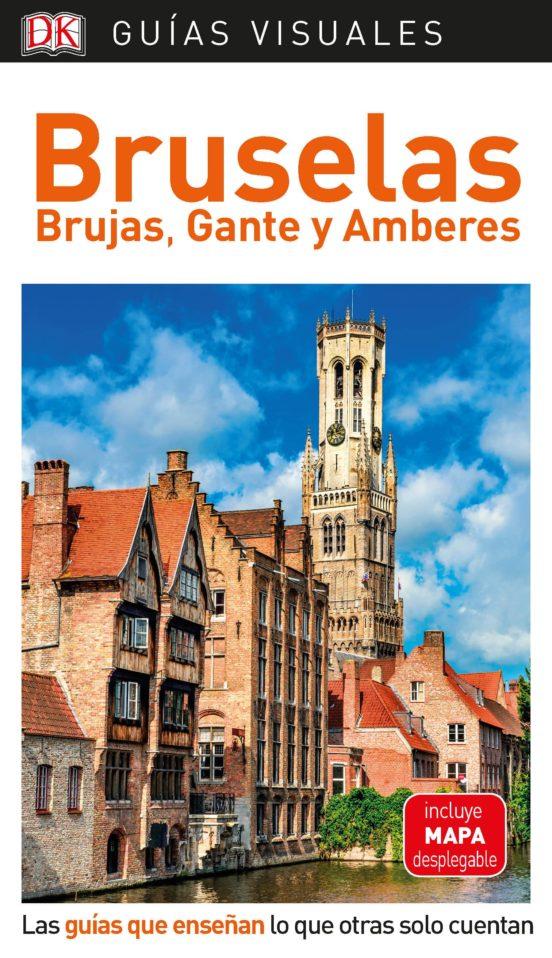 Bruselas, Brujas, Gante y Amberes Guías Visuales
