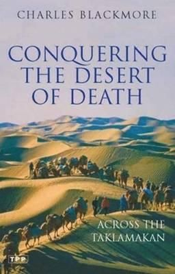 Conquering the Desert of Death. Across the Taklamakan