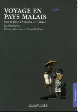 Voyage en pays malais: Une femme à  Sumatra et Bornéo en 1851