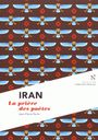 Irán. La prière des poètes