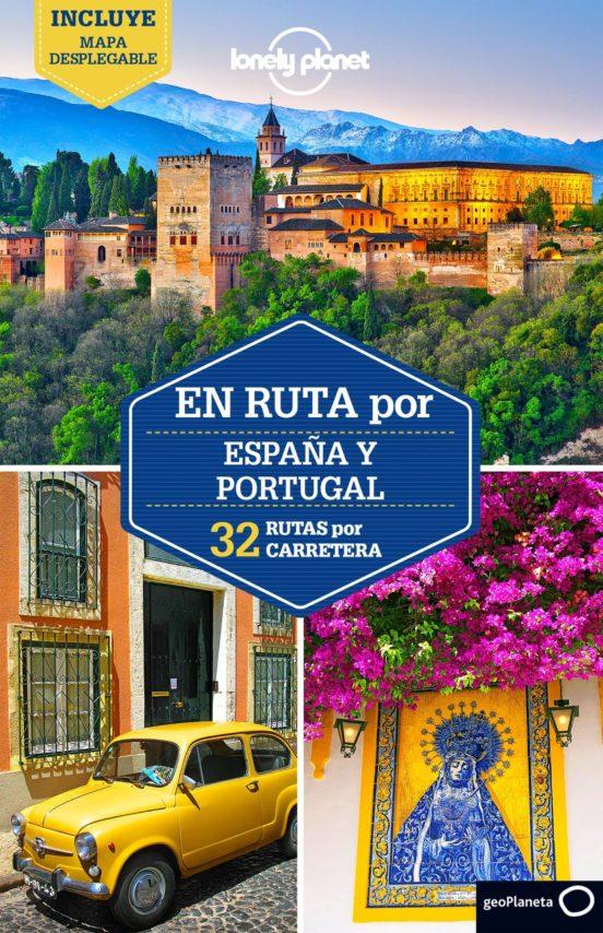 En ruta por España y Portugal. 32 rutas por carretera 2016