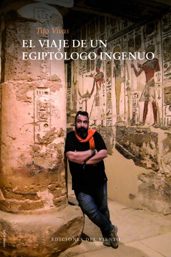 El viaje de un egiptólogo ingenuo. Peripecias de un español en Egipto