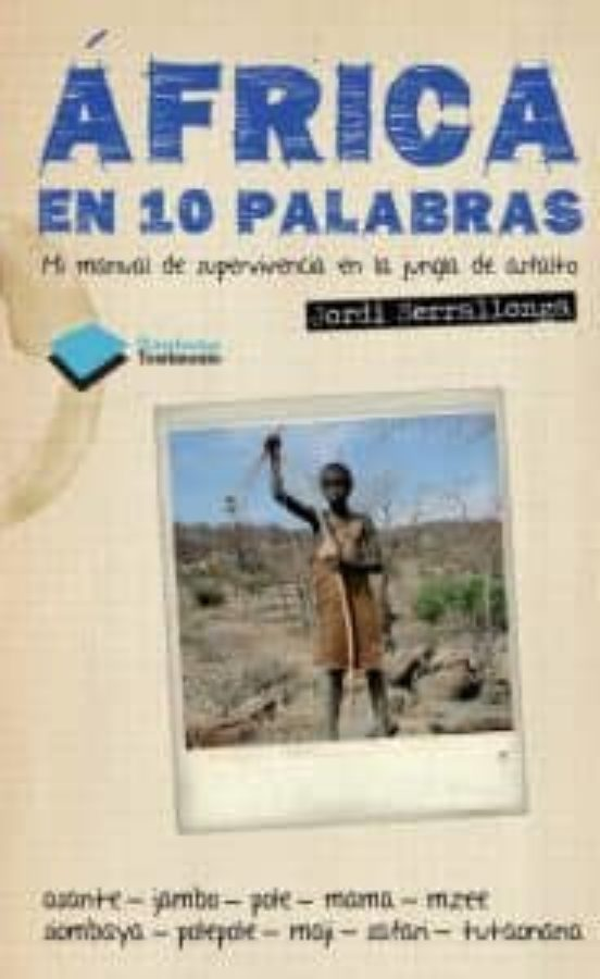 Africa en 10 palabras. Mi manual de supervivencia