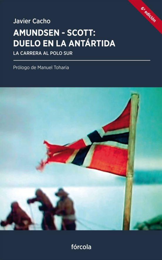 Amundsen - Scott: Duelo en la Antártida. La carrera al polo sur