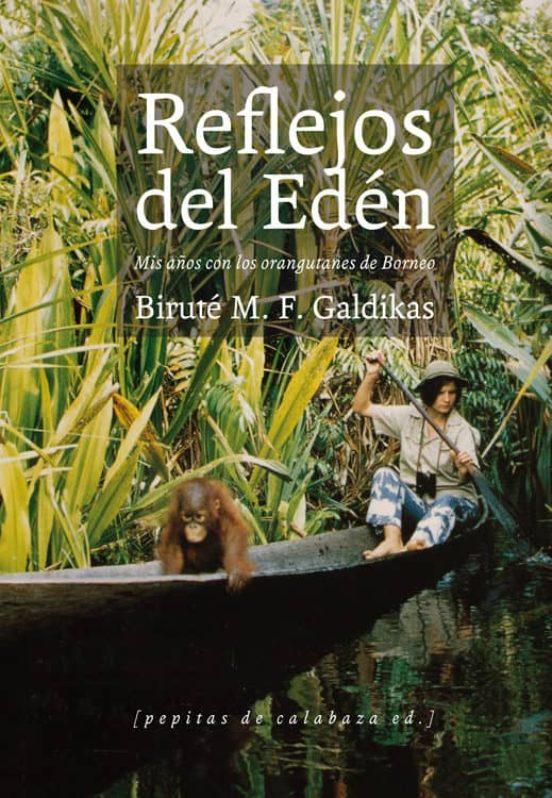 Reflejos del Edén. Mis años con los orangutanes de Borneo