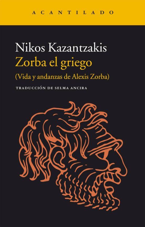 Zorba el griego (Vida y andanzas de Alexis Zorba)