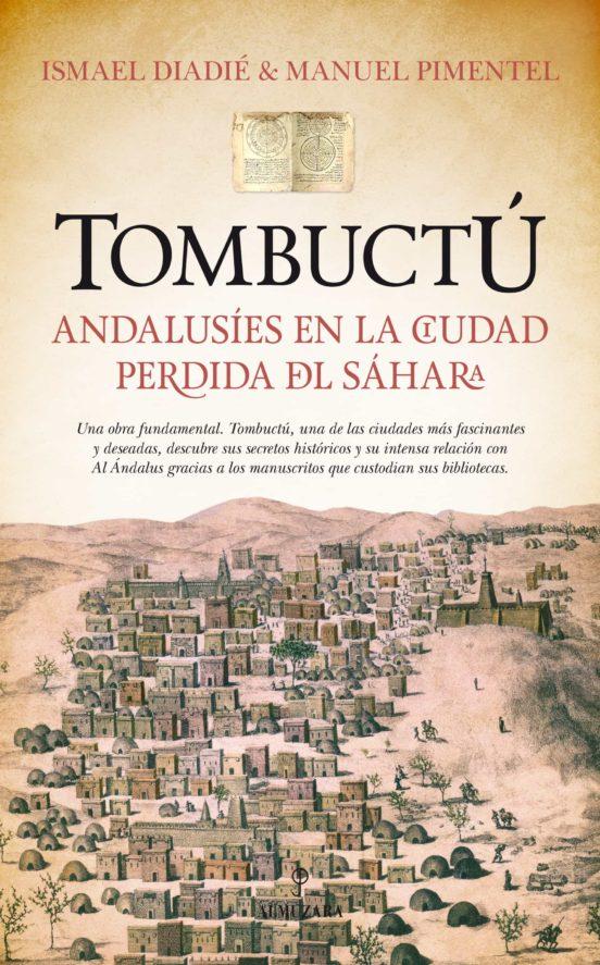 Tombuctú. Andalusíes en la ciudad perdida del Sáhara