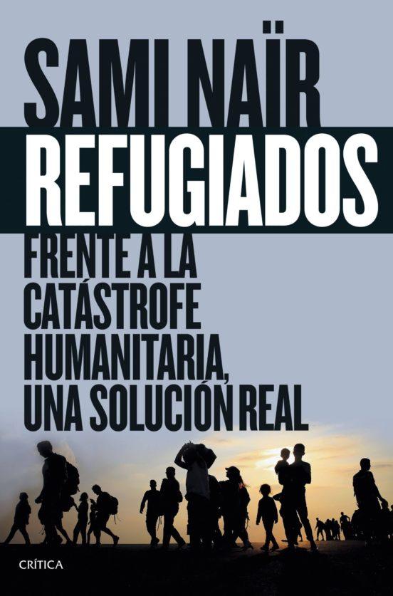 Refugiados. Frente a la catástrofe humanitaria, una solución real