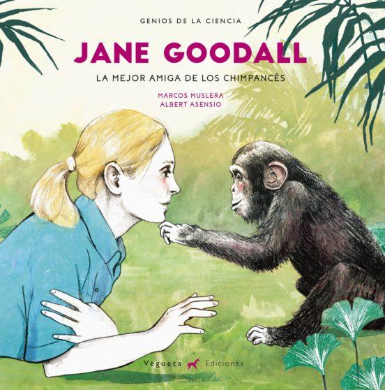 Jane Goodall. La mejor amiga de los chimpancés