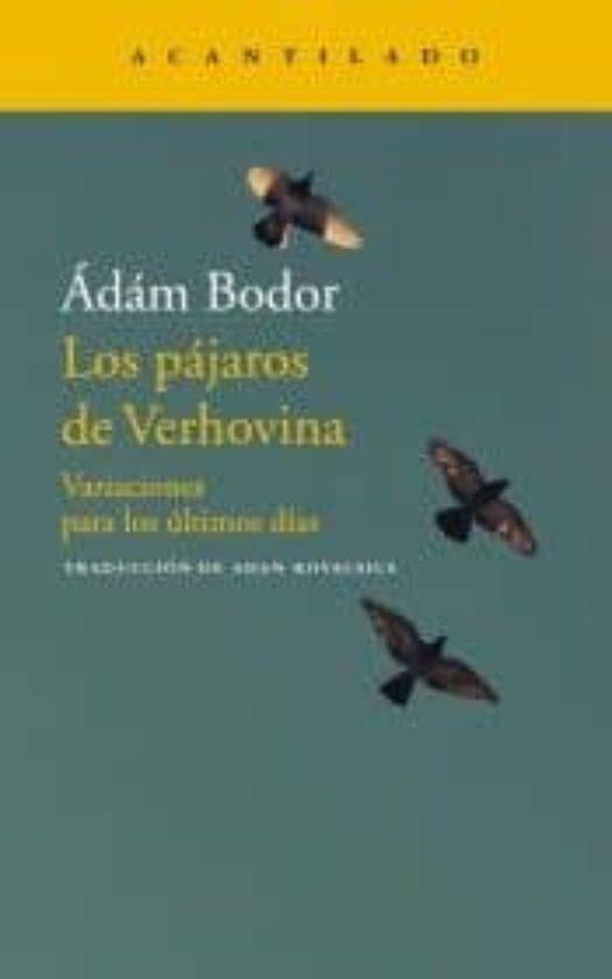 Los pájaros de Verhovina. Variaciones para los últimos días