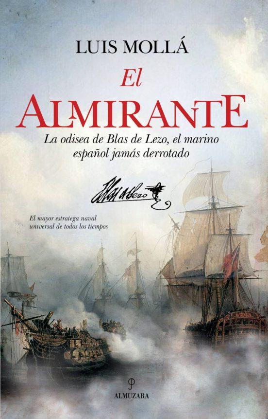 El almirante. La odisea de Blas de Lezo, el marino español jamás derrotado