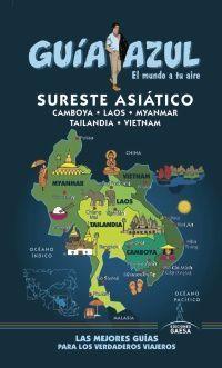 Sureste asiático. Camboya, Laos, Myanmar, Tailandia y Vietnam