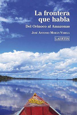 La frontera que habla. Del Orinoco al Amazonas