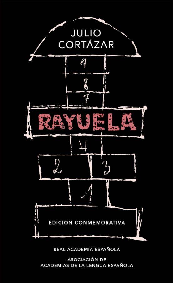 Rayuela. Edición Conmemorativa RAE