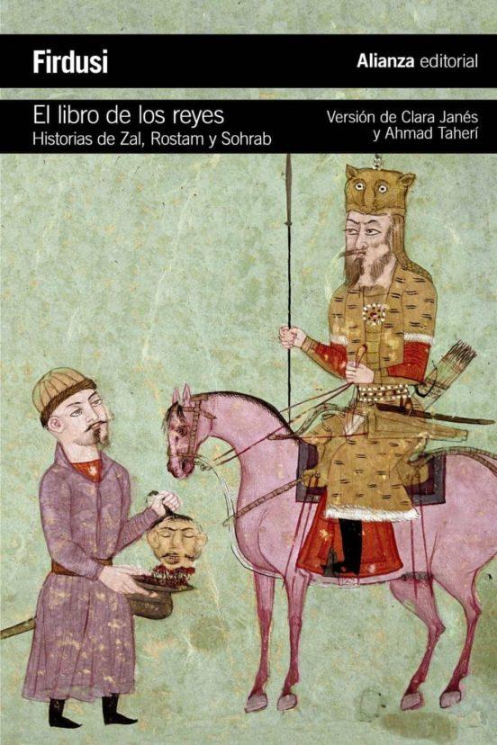 El libro de los reyes. Historias de Zal, Rostam y Sohrab