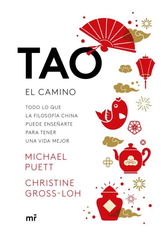 Tao, el camino. Todo lo que la filosofía china puede enseñarte para tener una vida mejor