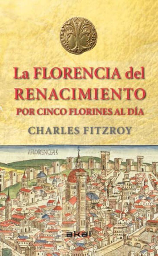 La florencia del Renacimiento. Por cinco florines al día