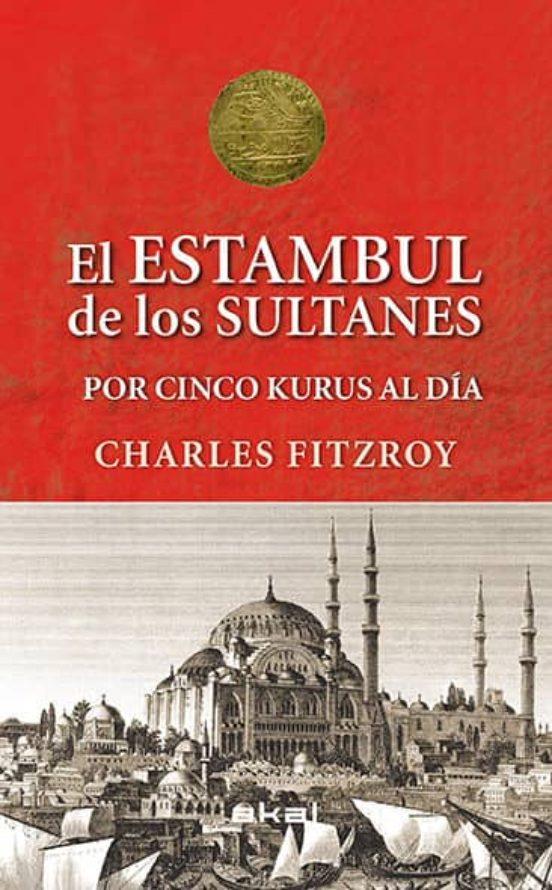 El Estambul de los sultanes por cinco kurus al día