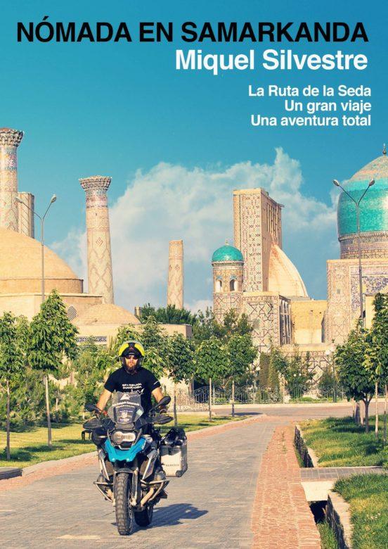 Nómada en Samarkanda. La Ruta de la Seda. Un gran viaje. Una aventura total.