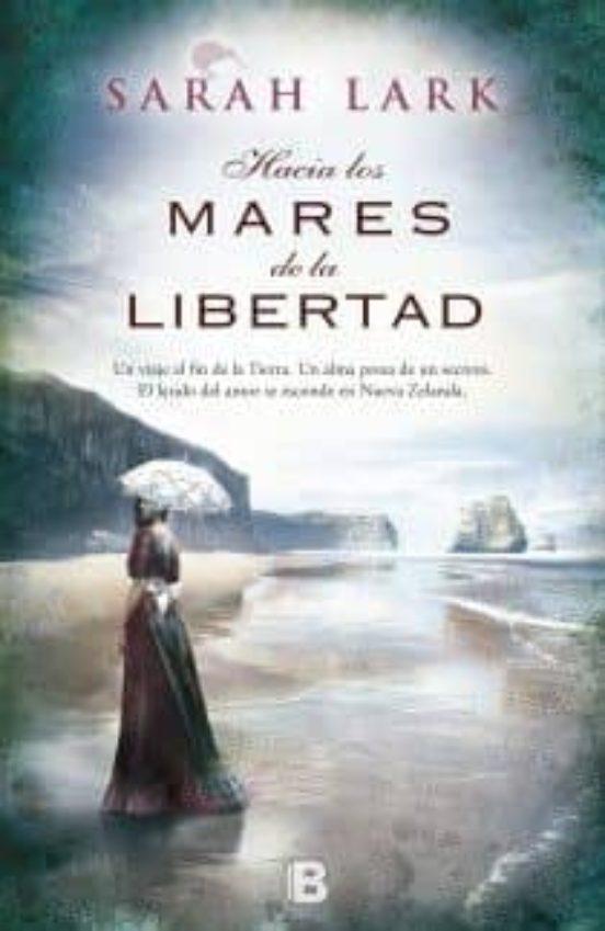 Hacia los mares de la libertad. Trilogía del árbol Kauri Volúmen I