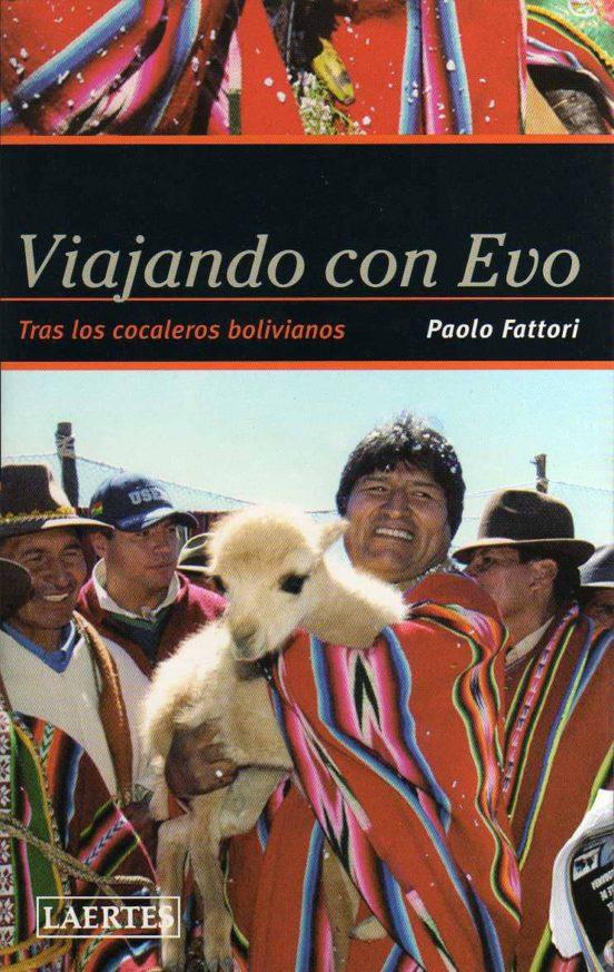 Viajando con Evo. Tras los cocaleros bolivianos
