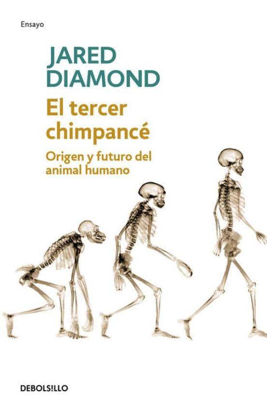 El tercer chimpancé: origen y futuro del animal humano