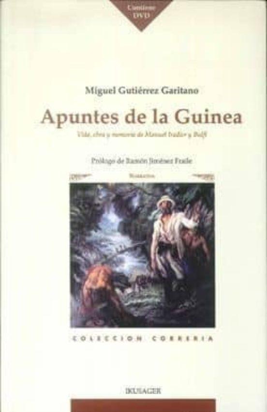 Apuntes de la Guinea. Vida, obra y memoria de Manuel Iradier y Bulfi