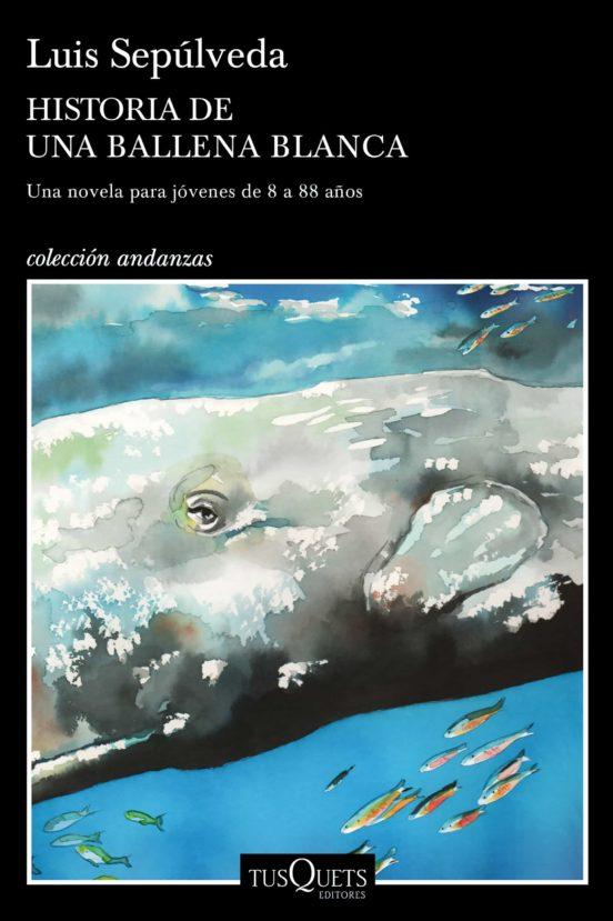 Historia de una ballena blanca. Una novela para jóvenes de 8 a 88 años
