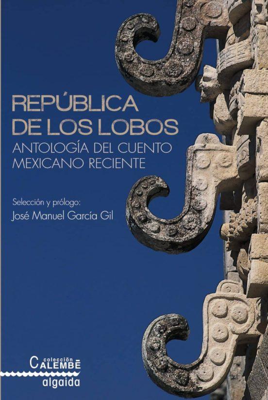 República de los lobros. Antología del cuento mexicano reciente