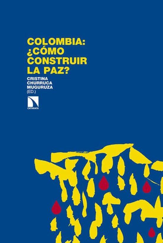 Colombia: ¿Cómo construir la Paz?