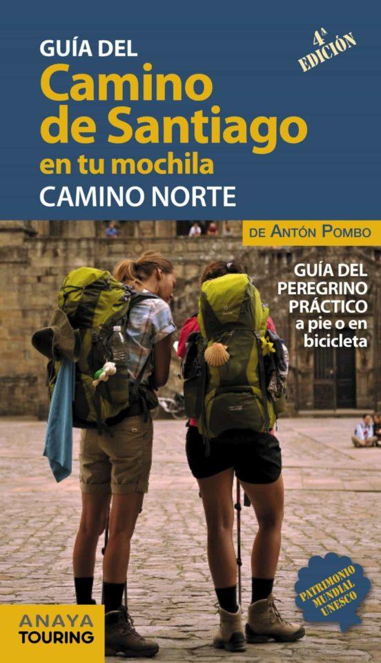 Guía del Camino de Santiago en tu mochila. Camino Norte. A pie o en bicicleta.