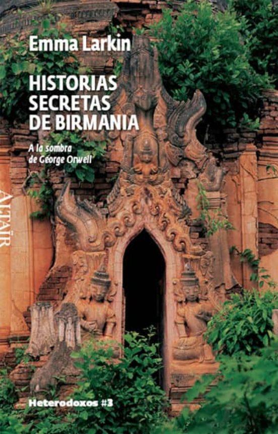 Historias secretas de Birmania. A la sombra de George Orwell