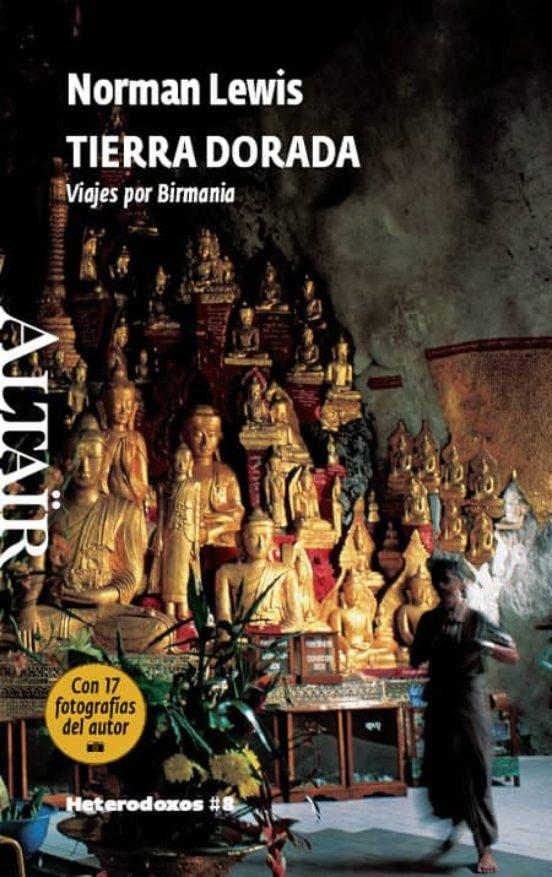 Tierra dorada. Viajes por Birmania