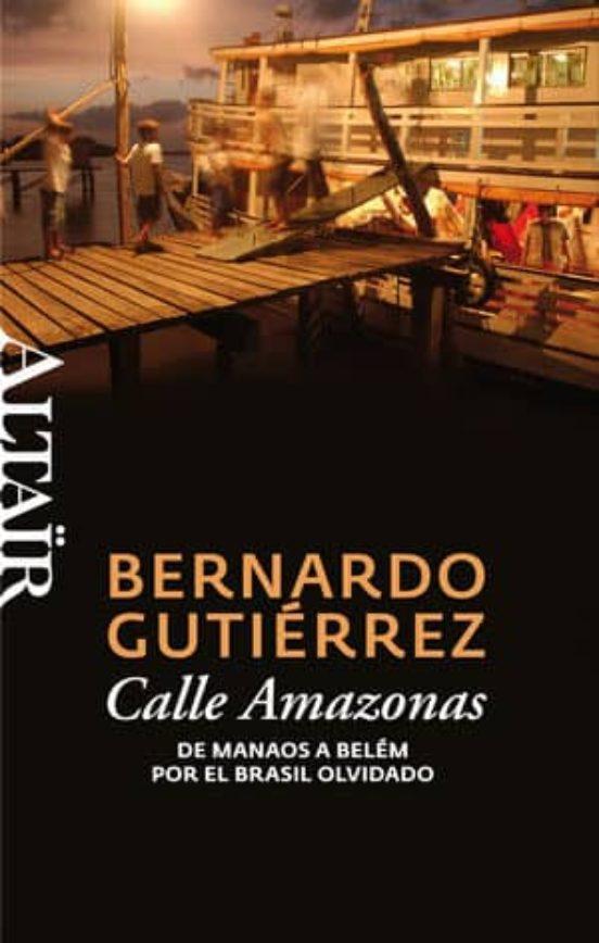 Calle Amazonas. De Manaos a Belém por el Brasil olvidado